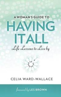 a-womans-guide-having-it-all-life-lessons-celia-ward-wallace-paperback-cover-art