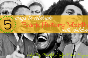 5 Ways to Celebrate Black History Month with Children