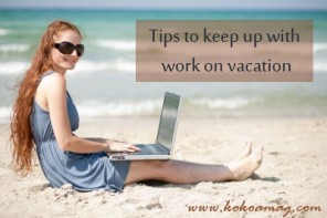 4 Simple Tricks to Keep Up with Work on Vacation